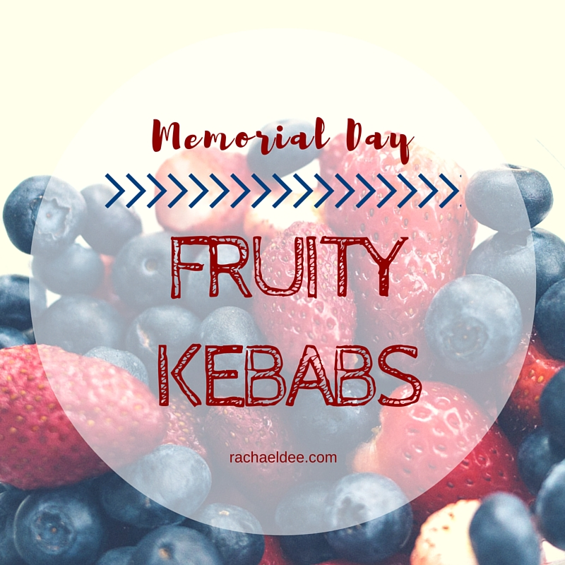 Memorial Day Fruity Kebabs