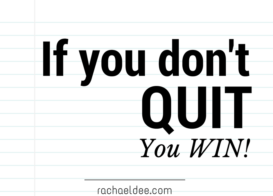 If you don't quit, you WIN!