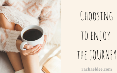Choosing to ENJOY the journey!