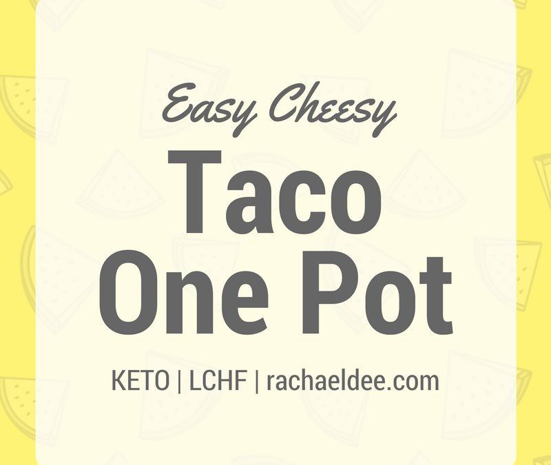 Easy Cheesy Taco One Pot!
