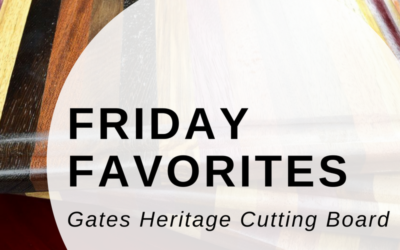 Friday Favorites- Gates Heritage Cutting Boards