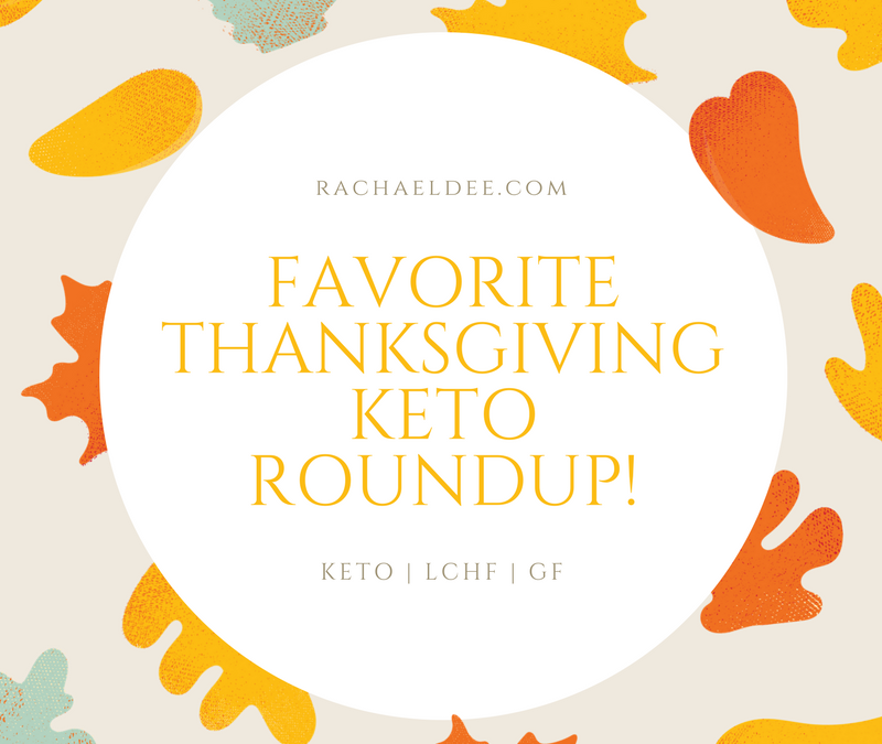 Favorite Thanksgiving KETO roundup!